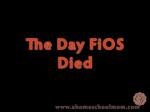 FiOS_Died
