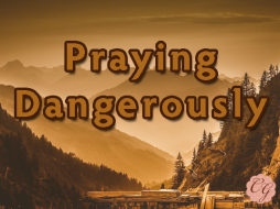 Praying_Dangerously