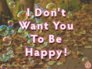 I_Don't_Want_Happy