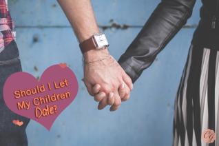 should_i_let_my_children_date