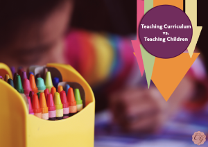 teaching_curriuculum_vs_teaching_children