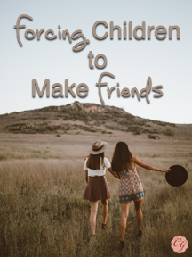 forcing_children_to_make_friends