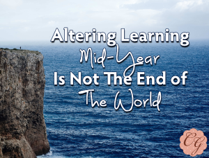 Altering Learning Mid-Year Is Not the End of the World