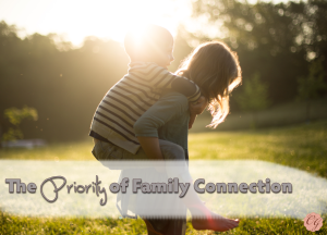The Priority of Family Connection