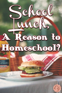 School Lunch, A Reason to Homeschool?