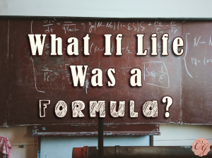What_If_Life_Was_a_Formula?