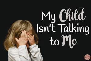 My_Child_Isn't_Talking_to_Me