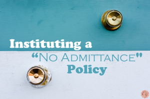 Instituting_a_No_Admittance_Policy