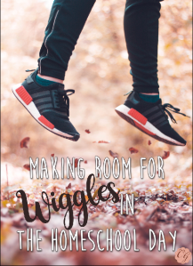 Making_Room_For_Wiggles_in_The_Homeschool_Day