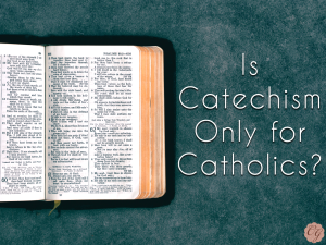 is_catechism_only_for_catholics
