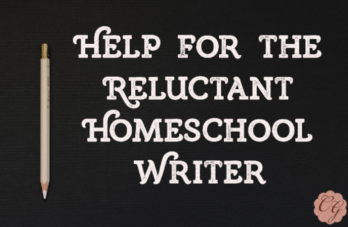 help_for_the_reluctant_homeschool_writer