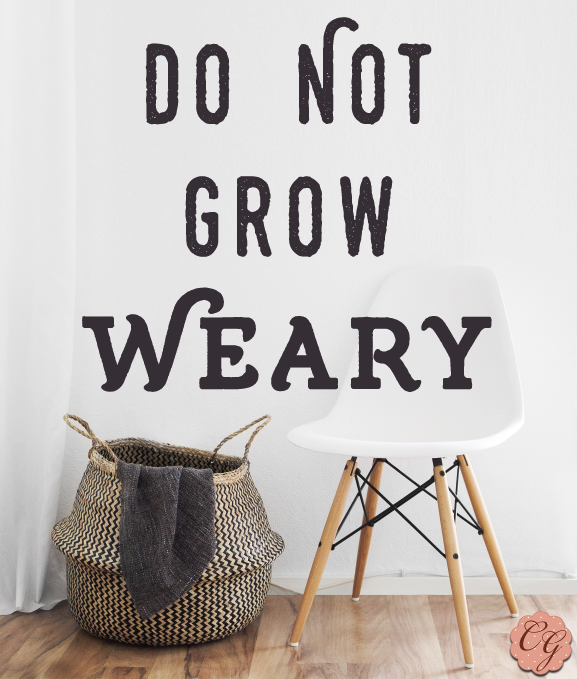 do_not_grow_weary