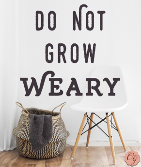 do_not_grow_weary