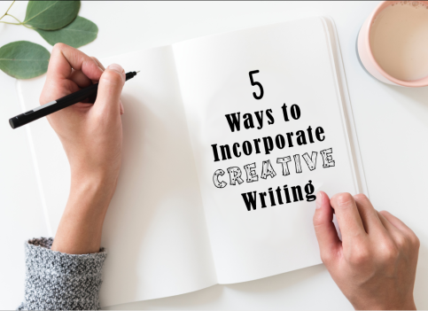 five_ways_to_incorporate_creative_writing