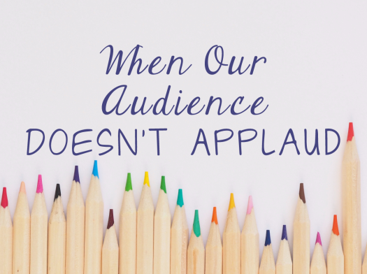 when_our_audience_doesn't_applaud