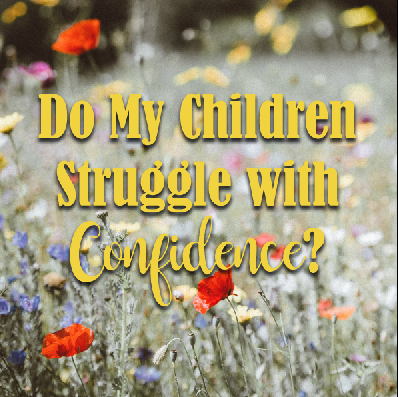 do_my_children_struggle_with_confidence